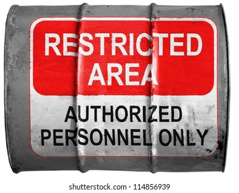 Restricted area sign painted on oil barrel