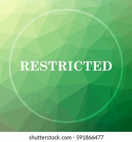 Restricted icon. Restricted website button on green low poly background.