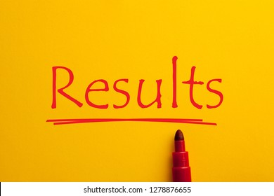 Results word written on yellow paper sheet with red marker pen. Business concept.