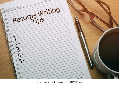 Resume Writing Tips written on notebook - business conceptual
