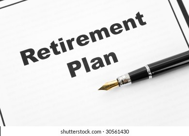 Retirement Plan and pen, business concept