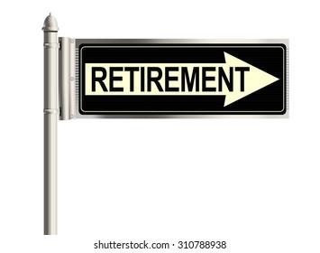 Retirement. Road sign on the white background. Raster illustration.