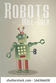 A retro styled poster based on a retro theme featuring a green robot. Set on a grunge style background with applied text - Robots Will Rule.