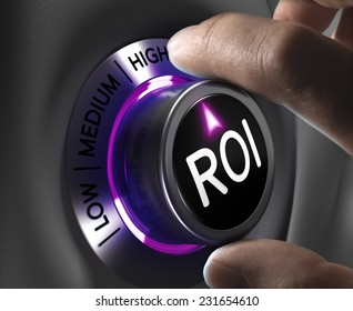 Return on Investment, ROI Concept, two fingers turning button in the highest position. Conceptual image