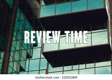 Review Time, Business Concept