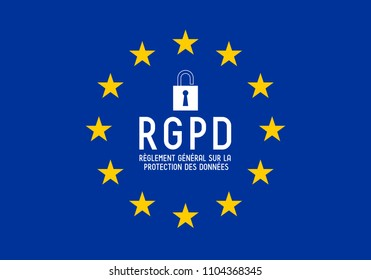 RGPD (French)/ GDPR (English) - General Data Protection Regulation