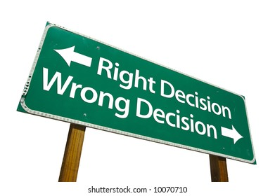 Right Decision, Wrong Decision road sign isolated on white.
