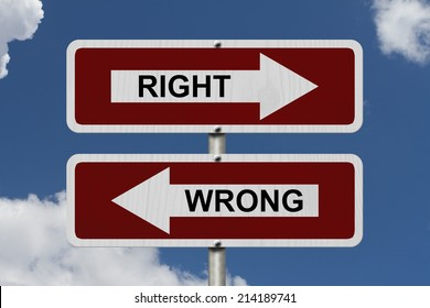 Right versus Wrong, Red and white street signs with words Right and Wrong with sky background
