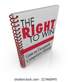 The Right to Win book title on a cover for advice on gaining the competitive advantage in business, career or life
