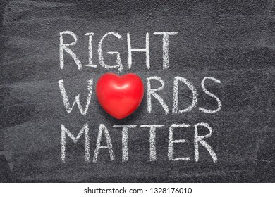 right words matter phrase written on chalkboard with red heart symbol