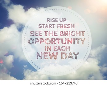 Rise up Start fresh See the bright opportunity in each new day word in round on blue cloudy sky background