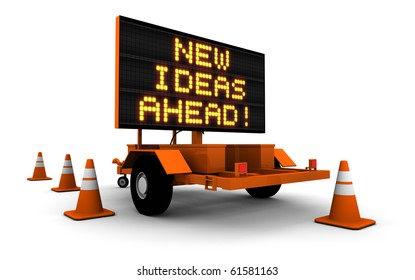 Road Construction Sign, New Ideas Ahead!