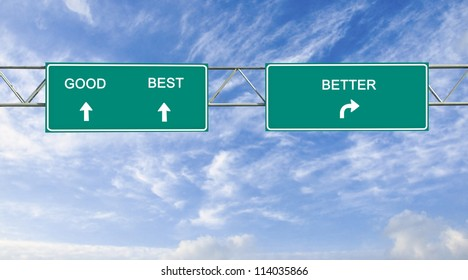 Road sign to good,best, better