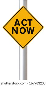 A road sign indicating Act Now