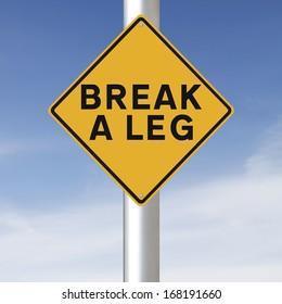A road sign indicating Break A Leg
