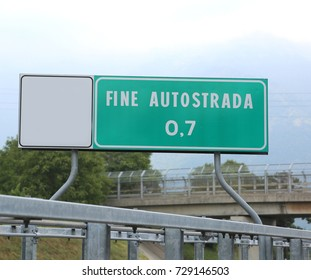 road sign indicating the end of the freeway in italy FINE AUTOSTRADA which means the end of the road