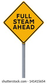 A road sign indicating Full Steam Ahead