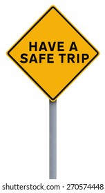 A road sign indicating Have A Safe Trip