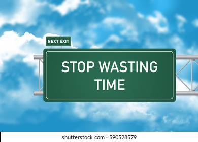 Road Sign Showing Stop Wasting Time
