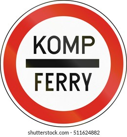 Road sign used in Hungary - Stop for boarding on ferry. Komp means ferry in Hungarian.