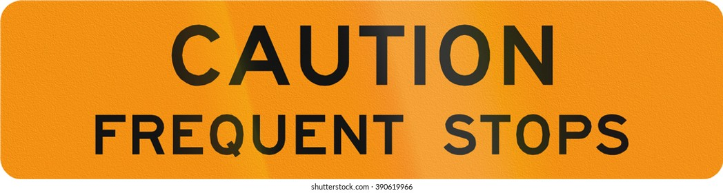 Road sign used in the US state of Virginia - Caution frequent stops.