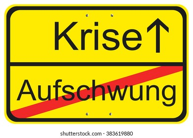 road sign with the words Krise and Aufschwung , translation: crisis and boom