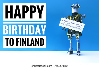Robot holding sign with text Finland 100 years of independence. Blue and white surface with greetings to Finland. Suomi 100