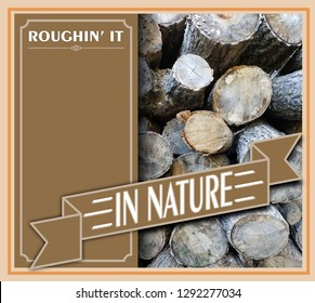 roughing it in nature poster sign with country theme and blank copy space
