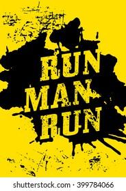 Run, man, run - motivational phrase. Motivational poster design template