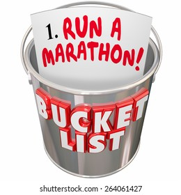 Run a Marathon words on a checklist in a metal pail and words Bucket List to illustrate a goal, mission or objective to achieve before you die