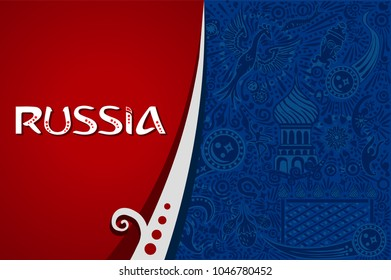 Russia 2018 World Cup red and blue background world cup. Russian pattern with modern and traditional elements. 2018 trend  illustration.