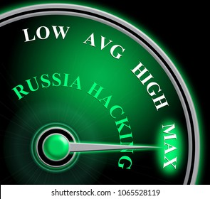 Russia Hacking Meter Showing Maximum Attack 3d Illustration. Cyber Crime  Criminal Campaign by Russian Government To Hack Elections In The USA Using Illegal Online Spying.