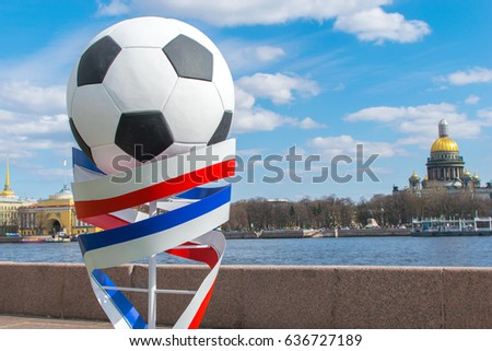 RUSSIA, SAINT-PETERSBURG - MAY 2017: Monument soccer ball on the University embankment. Installation to the World Cup 2018 in Russia