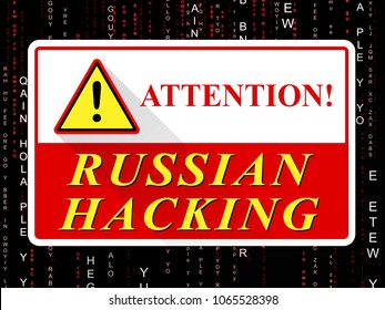 Russian Hacking Attention Sign Showing Attack 3d Illustration. American Democratic Political Campaign Hacked By Online Cyber Criminals.