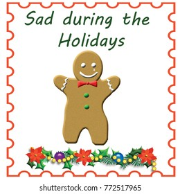 sad gingerbread man on white background with holly