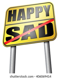 sad or happy joy and happiness against sadness and bad feeling emotions no regrets