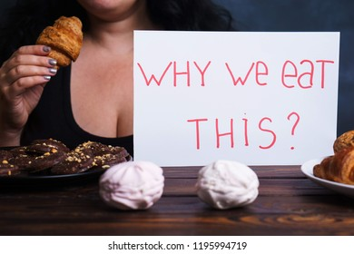 Sad woman eating sweets holding plate  with Inscription Why we eat this. Mindless snacking, conscious nutrition, overeating, sugar addiction, stress concept