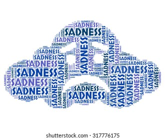Sadness Word Representing Grief Stricken And Wordcloud