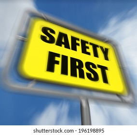 Safety First Sign Displaying Prevention Preparedness and Security