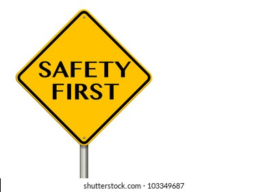 Safety First sign showing business concept on a white background