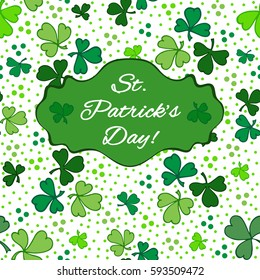 Saint Patricks Day Card with Shamrock on white Background. Calligraphic Lettering St Patricks Day