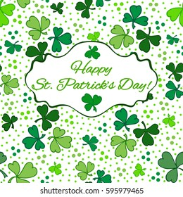 Saint Patricks Day Card with Shamrock on white Background. Calligraphic Lettering Happy St Patricks Day