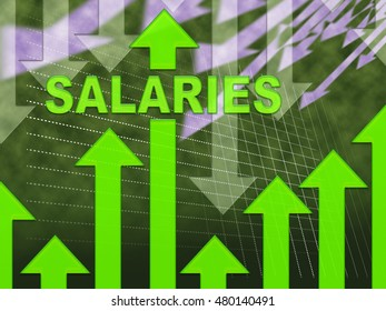 Salaries Word On Graph Indicates Forecast Earnings And Payroll