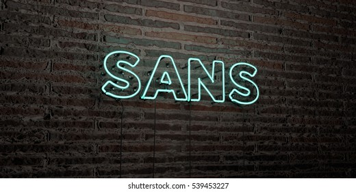 SANS -Realistic Neon Sign on Brick Wall background - 3D rendered royalty free stock image. Can be used for online banner ads and direct mailers.