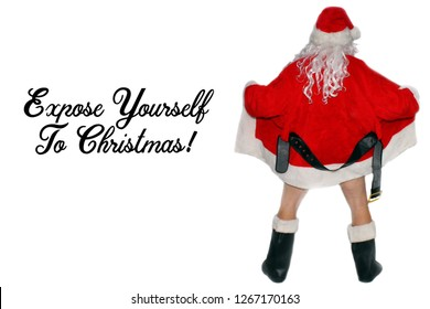 Santa Claus Flasher. Flasher in a Santa Claus Jacket shot from behind. Isolated on white. Room for text. Expose yourself to Christmas. Humor. Flasher Claus. Adult humor.
