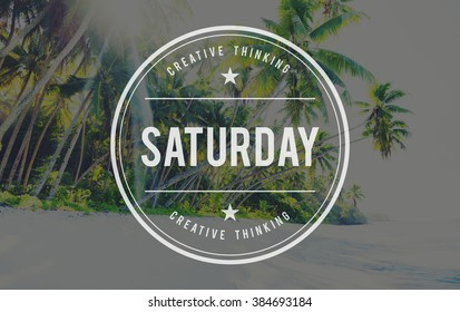 Saturday Holiday Vacation Weekend Break Concept