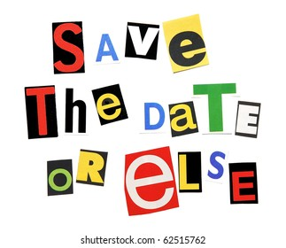 Save the date or else - ransom note style