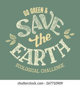 Save the Earth hand-lettering label, t-shirt typographic design