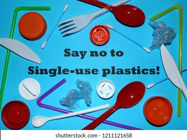 Say no to single use plastics text with plastic lids, eating utensils, earbuds and straws.