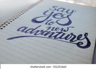 Say Yes to New Adventures calligraphic background for your design